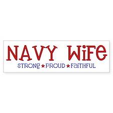 Strong, Proud, Faithful - Navy Wife Bumper Sticker