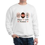 Peace Love Flowers Sweatshirt