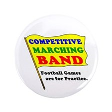 "Competitive Marching Band 3.5"" Button"
