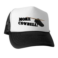 More Cowbell! (as seen on Barely Famous) Trucker Hat