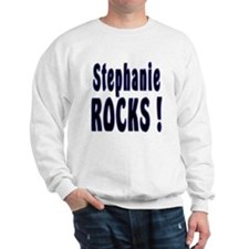 Stephanie Rocks ! Sweatshirt