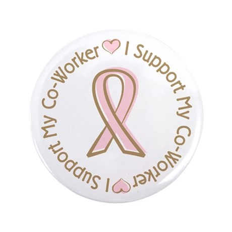 "Breast Cancer Support Co-worker 3.5"" Button"