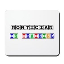Mortician In Training Mousepad