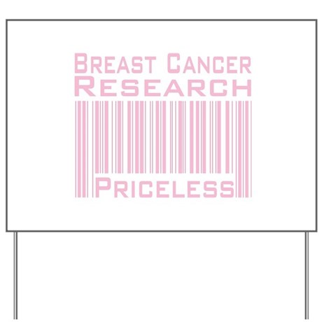 Breast Cancer Research Priceless Yard Sign