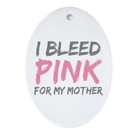 Pink Breast Cancer Mother Mom Oval Ornament