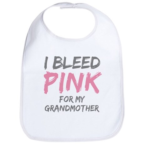 I Bleed Pink Grandmother Bib