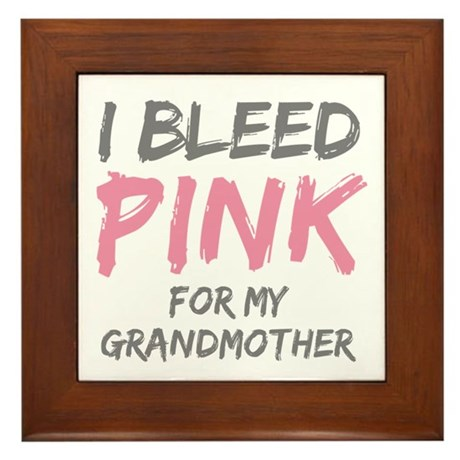 I Bleed Pink Grandmother Framed Tile
