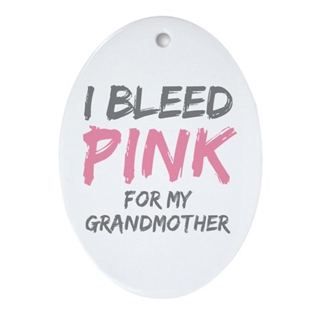 I Bleed Pink Grandmother Oval Ornament