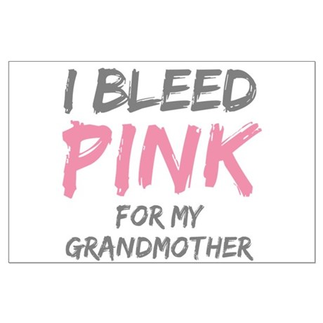 I Bleed Pink Grandmother Large Poster