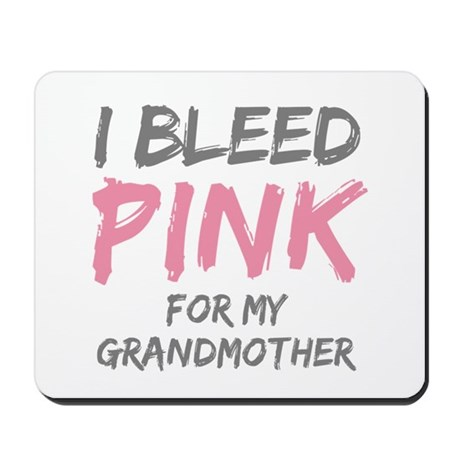 I Bleed Pink Grandmother Mousepad