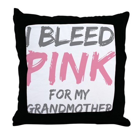 I Bleed Pink Grandmother Throw Pillow