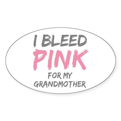 I Bleed Pink Grandmother Oval Sticker
