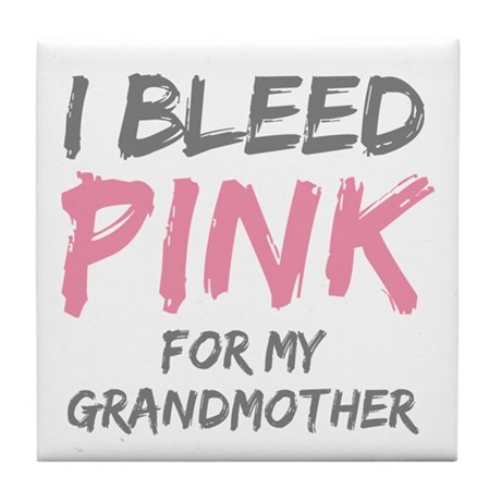 I Bleed Pink Grandmother Tile Coaster