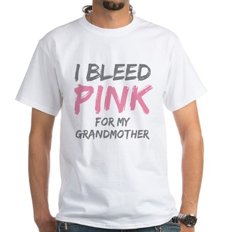 I Bleed Pink Grandmother White T-Shirt