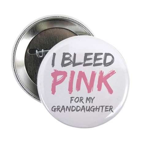 I Bleed Pink Granddaughter Button
