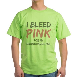 I Bleed Pink Granddaughter Green T-Shirt