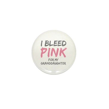 I Bleed Pink Granddaughter Mini Button