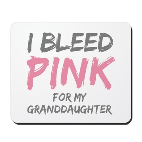 I Bleed Pink Granddaughter Mousepad