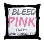 I Bleed Pink Granddaughter Throw Pillow