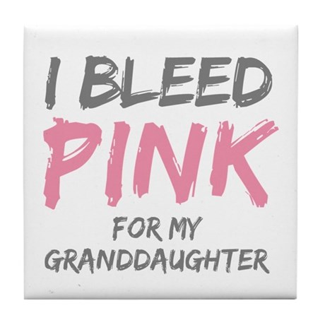 I Bleed Pink Granddaughter Tile Coaster