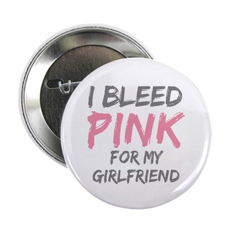 "Pink Breast Cancer Girlfriend 2.25"" Button (100 pa"