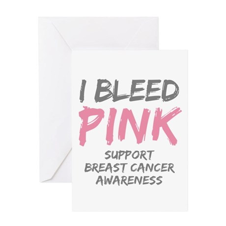 I Bleed Pink Cancer Awareness Greeting Card