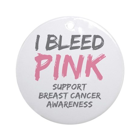 I Bleed Pink Cancer Awareness Ornament (Round)