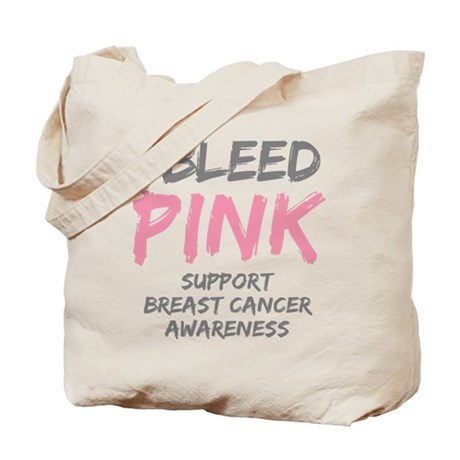 I Bleed Pink Cancer Awareness Tote Bag