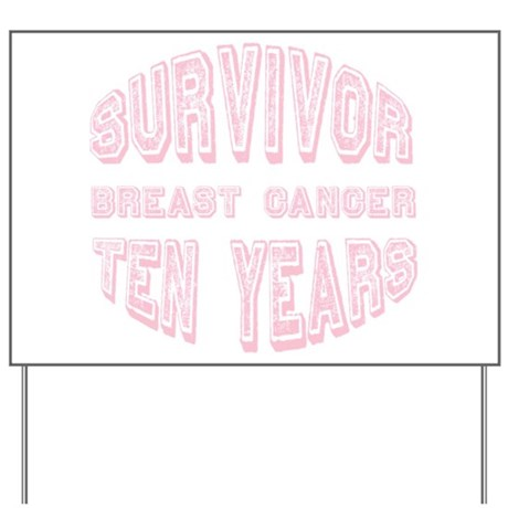 Survivor Breast Cancer Ten Years Yard Sign