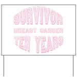 Survivor Breast Cancer Ten Years Yard Sign