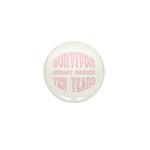 Survivor Breast Cancer Ten Years Mini Button (100