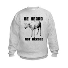 Be Heard, Not Herded Sweatshirt