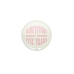 Survivor Breast Cancer Five Years Mini Button