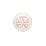 Survivor Breast Cancer Five Years Mini Button (100