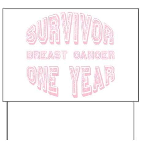 Survivor Breast Cancer One Year Yard Sign