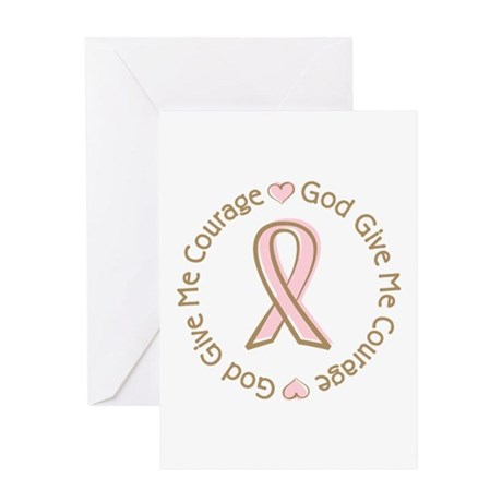 Breast Cancer Give me Courage Greeting Card