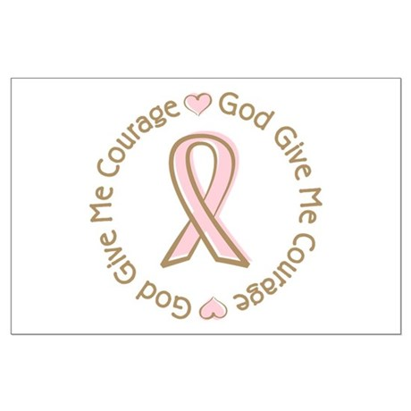 Breast Cancer Give me Courage Large Poster