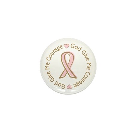 Breast Cancer Give me Courage Mini Button