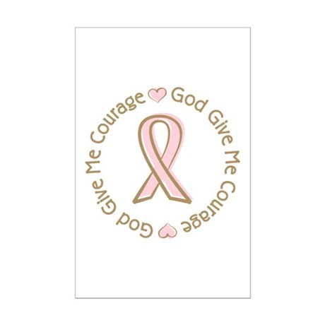 Breast Cancer Give me Courage Mini Poster Print