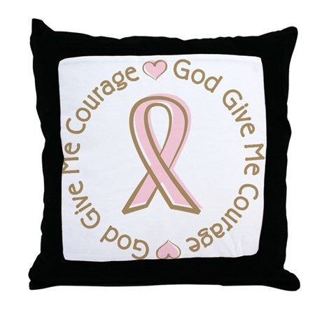 Breast Cancer Give me Courage Throw Pillow
