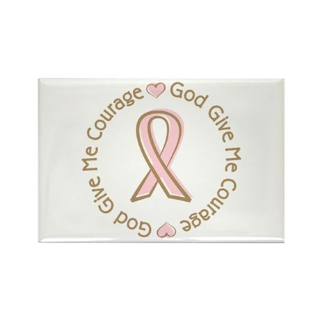 Breast Cancer Give me Courage Rectangle Magnet (10