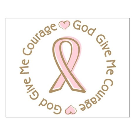 Breast Cancer Give me Courage Small Poster