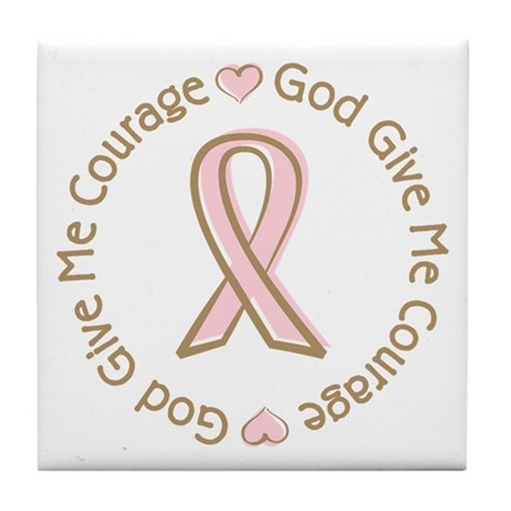Breast Cancer Give me Courage Tile Coaster
