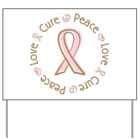 Peace Love Cure Breast Cancer Yard Sign