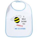 BORN TO ANNOY SISTER Bib