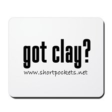 "ShortPockets ""got clay?"" Mousepad"