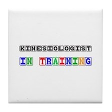 Kinesiologist In Training Tile Coaster