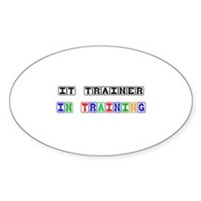 It Trainer In Training Oval Sticker