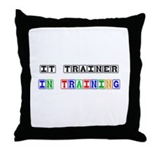It Trainer In Training Throw Pillow