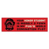 Chairman Pug- Honor Student Bumper Bumper Sticker